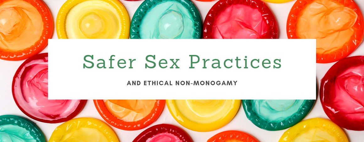 Safer Sex Practices and Ethical Non-Monogamy